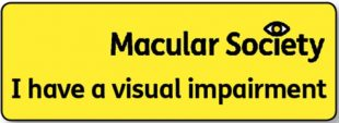 A photo of the Macular Society card, reading 'I have a visual impairment'.