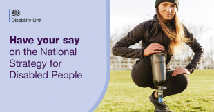 'Have your say on the national Strategy for Disabled People' is written on a purple background, next to an image of a woman with a prosthetic leg, who is smiling.